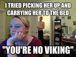 Viking Meme - youre no viking meme guy