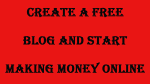 Make Money Online Blogs - create a free blog and start making money online make your own
