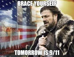 Brace Yourself Meme Generator - brace yourself 9 11 meme generator imgflip