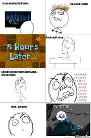 Funny Dark Souls Memes - too much dark souls by cyberslayer128 meme center