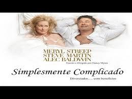 Simplismente Complicado - dica de filme simplesmente complicado youtube