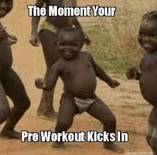 Pre Workout Meme - meme maker the moment your pre workout kicks in