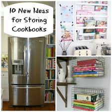 10 new ideas for storing cookbooks the organized mom
