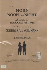 morn noon and night a cantata for schools and festivals the