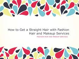 Hair And Makeup Apps How To Get A Straight Hair With Fashion Hair And Makeup Services