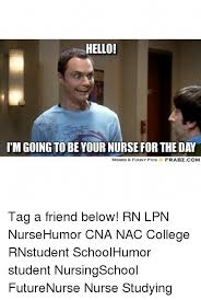 Hello Meme Funny - hello i m going to be your nurse forthe day memes funny pics