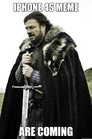 Iphone 4s Meme - iphone 4s meme are coming winter is coming quickmeme