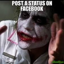 Facebook Post Meme - post a status on facebook meme joker everybody loses their mind