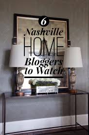 6 nashville home design bloggers to watch and follow