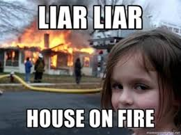 Liar Meme - 20 liar memes that will have every deceiver s pants on fire