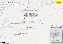 Where Is Syria On The Map by Syrian And Russian Forces Targeting Hospitals As A Strategy Of War