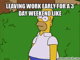 I Work Weekends Meme - leaving long weekend gif find share on giphy
