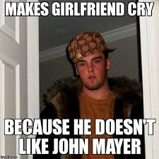 John Mayer Meme - seems a bit uncalled for u now you listen here imgflip