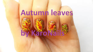 autumn leaves nail art tutorial by karonails youtube