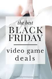 black friday best gaming deals best black friday video game deals 2015 faithful provisions
