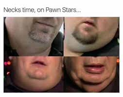 Pawnstars Meme - necks time on pawn stars meme xyz