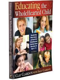 apologia educating the wholehearted child 3rd ed