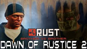 Brother Vs Brother Rust Dawn Of Rustice 2 Brother Vs Brother By Tonybuttface