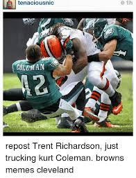 Trent Richardson Meme - tenaciousnic coleman 1h repost trent richardson just trucking kurt