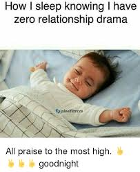 How I Sleep Meme - how i sleep knowing i have zero relationship drama tialeelfilmore