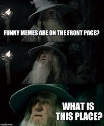 Funny Confused Memes - confused gandalf meme imgflip