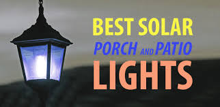 what is the best solar lighting for outside best solar porch and patio lights ledwatcher