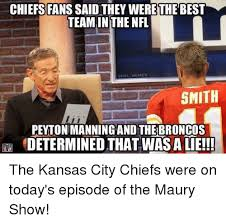 Peyton Memes - chiefsfanssaid they werethe best team in the nfl memes enf smith