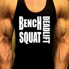 Bench Squat Deadlift Mens Workout Tank Top Bench Squat Deadlift T Shirt Stringer Muscle