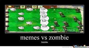 Meme Vs Meme - memes vs zombie by ocay meme center