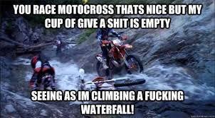 Funny Motocross Memes - eduro motocross memes quickmeme on funny motocross memes source