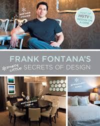 hgtv star frank fontana u0027s u201cdirty little secrets of design u201d book