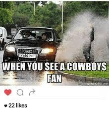 Cowboy Fan Memes - nv55 rmo when you see a cowboys fan meme generator net 22 likes