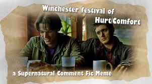 Hurt Meme - winchester festival of hurt comfort a supernatural comment fic meme