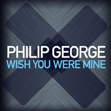 wish you were mine by philip george on spotify