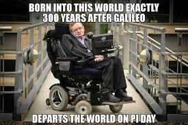 Galileo Meme - stephenhawking hawking galileo piday abriefhistoryoftime