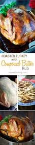 roasted turkey with compound butter rub kevin is cooking