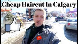 best cheap haircuts near me best cheap haircut in calgary youtube