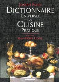 dictionnaire cuisine dictionnaire universel de cuisine pratique broché joseph favre