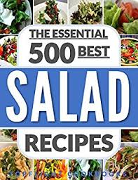 best salad recipes salads the 500 best salad recipes salads for weight loss salad