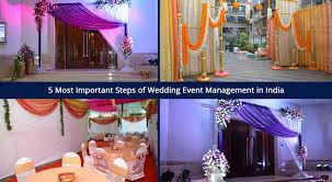 wedding event management 5 most important steps of wedding event management in india