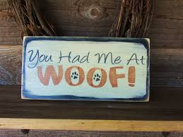 dog sign dog signs funny dog sign country home decor you had
