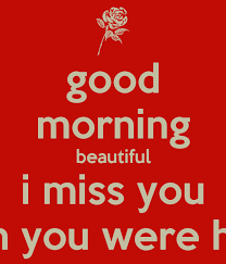 Good Morning Beautiful Meme - good morning beautiful i miss you wish you were here poster