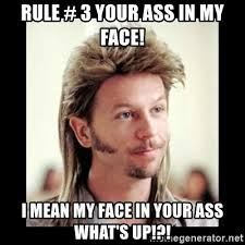 What S Meme Mean - rule 3 your ass in my face i mean my face in your ass what s up