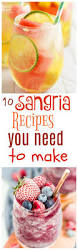 10 sangria recipes you need to make nothing more cocktails and