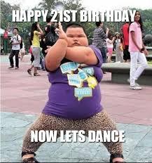 21st Birthday Memes - happy 21st birthday now lets dance jpg 553纓591 ummmm