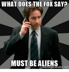 Meme Aliens Generator - what does the fox say must be aliens memegeneratornet meme on me me