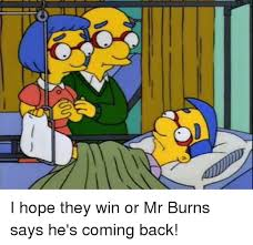 Mr Burns Excellent Meme - 25 best memes about mr burn mr burn memes