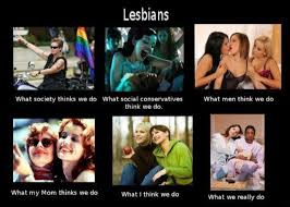What We Think We Do Meme - what my friends think i do what i actually do lesbians what my