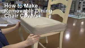Diy Dining Room Chair Covers by How To Make Removable Dining Chair Covers Youtube