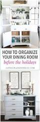 How To Organize Your Desk How To Organize Your Dining Room Before The Holidays Just A